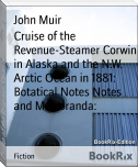 Cruise of the Revenue-Steamer Corwin in Alaska and the N.W. Arctic Ocean in 1881: Botatical Notes Notes and Memoranda: