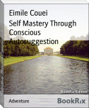 Self Mastery Through Conscious Autosuggestion