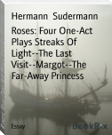 Roses: Four One-Act Plays Streaks Of Light--The Last Visit--Margot--The Far-Away Princess