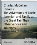 The Adventures of Uncle Jeremiah and Family at the Great Fair Their Observations and Triumphs