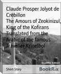 The Amours of Zeokinizul, King of the Kofirans Translated from the Arabic of the famous Traveller Krinelbol