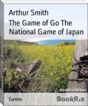 The Game of Go The National Game of Japan