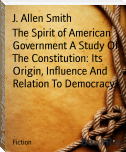 The Spirit of American Government A Study Of The Constitution: Its Origin, Influence And Relation To Democracy