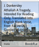 Athaliah A Tragedy, Intended For Reading Only, Translated Into English Blank Verse, From Racine (A. Gomber's Edition,