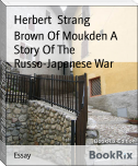 Brown Of Moukden A Story Of The Russo-Japanese War