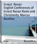 English Conferences of Ernest Renan Rome and Christianity. Marcus Aurelius