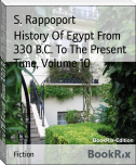 History Of Egypt From 330 B.C. To The Present Time, Volume 10