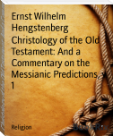 Christology of the Old Testament: And a Commentary on the Messianic Predictions, v. 1
