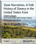 Slave Narratives: A Folk History of Slavery in the United States From Interviews