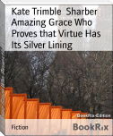 Amazing Grace Who Proves that Virtue Has Its Silver Lining