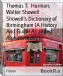 Showell's Dictionary of Birmingham (A History And Guide Arranged Alphabetically)