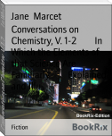 Conversations on Chemistry, V. 1-2        In Which the Elements of that Science Are Familiarly        Explained and Illu