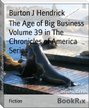 The Age of Big Business Volume 39 in The Chronicles of America Series