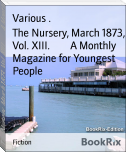 The Nursery, March 1873, Vol. XIII.        A Monthly Magazine for Youngest People