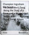 The Dead Men's Song        Being the Story of a Poem and a Reminiscent Sketch of its        Author Young Ewing Allison