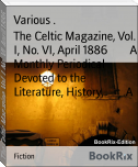 The Celtic Magazine, Vol. I, No. VI, April 1886        A Monthly Periodical Devoted to the Literature, History,        A