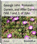 Darwin, and After Darwin (Vol. 1 and 3, of 3)An Exposition of the Darwinian Theory and a Discussion of Post-Darwinian