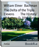 The Delta of the Triple Elevens        The History of Battery D, 311th Field Artillery US Army,        American Expediti