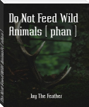 Do Not Feed Wild Animals [ phan ]