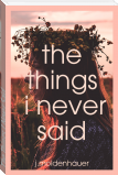 The Things I Never Said