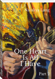 One Heart Is All I Have