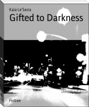 Gifted to Darkness