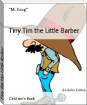 Tiny Tim the Little Barber