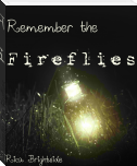 Remember The Fireflies
