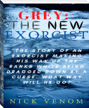 Grey: The New Exorcist