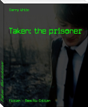 Taken: the prisoner