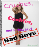 Crushes, Cookies, and a whole lot of Bad Boys