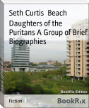 Daughters of the Puritans A Group of Brief Biographies