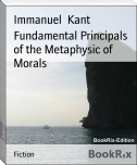Fundamental Principals of the Metaphysic of Morals