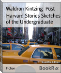 Harvard Stories Sketches of the Undergraduate