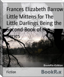 Little Mittens for The Little Darlings Being the Second Book of the Series