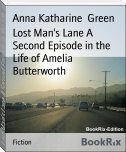Lost Man's Lane A Second Episode in the Life of Amelia Butterworth