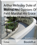 Maxims And Opinions Of Field-Marshal His Grace The Duke Of Wellington, Selected From His Writings