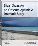 An Obscure Apostle A Dramatic Story