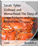 Girlhood and Womanhood The Story of some Fortunes and Misfortunes