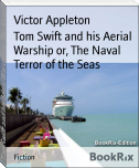 Tom Swift and his Aerial Warship or, The Naval Terror of the Seas