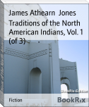 Traditions of the North American Indians, Vol. 1 (of 3)