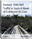 Traffic in Souls A Novel of Crime and Its Cure