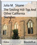The Smiling Hill-Top And Other California Sketches