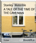 A TALE OF THE TIME OF THE CAVE MAN