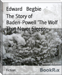 The Story of Baden-Powell 'The Wolf That Never Sleeps