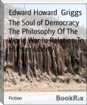 The Soul of Democracy The Philosophy Of The World War In Relation To Human Liberty