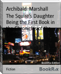 The Squire's Daughter Being the First Book in the Chronicles of the Clintons