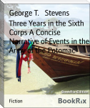 Three Years in the Sixth Corps A Concise Narrative of Events in the Army of the Potomac