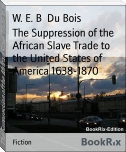 The Suppression of the African Slave Trade to the United States of America 1638-1870