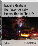 The Power of Faith Exemplified In The Life And Writings Of The Late Mrs. Isabella Graham